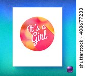 its a girl round blank card... | Shutterstock .eps vector #408677233