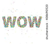 wow word consisting of colored... | Shutterstock . vector #408690520