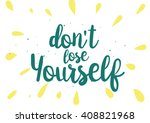 don't lose yourself... | Shutterstock .eps vector #408821968