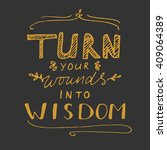 turn your wound into wisdom.... | Shutterstock .eps vector #409064389