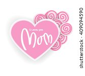 happy mothers day lettering.... | Shutterstock .eps vector #409094590