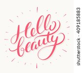 hello beauty. hand lettering... | Shutterstock .eps vector #409185883