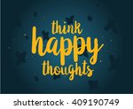 think happy thoughts... | Shutterstock .eps vector #409190749