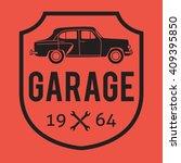 garage badge label. car repair... | Shutterstock .eps vector #409395850