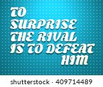 to surprise the rival is to... | Shutterstock . vector #409714489