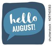 hello august   vector flat... | Shutterstock .eps vector #409740583