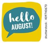 hello august   vector flat... | Shutterstock .eps vector #409740670