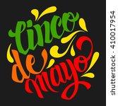 cinco de mayo lettering....   Shutterstock .eps vector #410017954