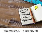 Small photo of Conceptual Business Acronym FTO Financial, Technical, Operational. Retro effect and toned image of a fountain pen on a notebook