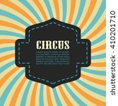 circus bursting background ... | Shutterstock .eps vector #410201710