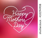 happy mothers day. vector... | Shutterstock .eps vector #410294908