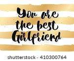 you are the best girlfriend... | Shutterstock .eps vector #410300764