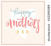 mothers day vector greeting... | Shutterstock .eps vector #410390389
