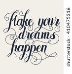 make your dreams happen... | Shutterstock .eps vector #410475316