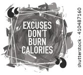 excuses don't burn calories  ... | Shutterstock .eps vector #410487160