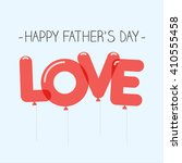 happy fathers day card  love... | Shutterstock .eps vector #410555458