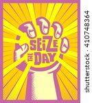 Seize The Day  Hand Grasping O...