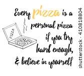 food inspiring quote. pizza... | Shutterstock .eps vector #410818804
