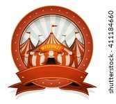 vintage circus badge and ribbon ... | Shutterstock .eps vector #411184660