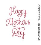 happy mothers day lettering.... | Shutterstock .eps vector #411322330