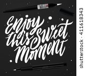 """enjoy this sweet moment"".... | Shutterstock .eps vector #411618343"