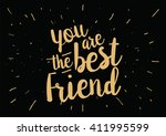 you are the best friend... | Shutterstock .eps vector #411995599