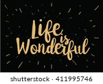 life is wonderful inspirational ... | Shutterstock .eps vector #411995746