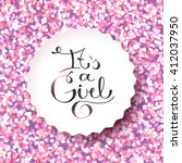 its a girl  vector lettering on ... | Shutterstock .eps vector #412037950