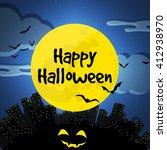 happy halloween. city and full... | Shutterstock . vector #412938970