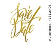 golden save the date lettering. ... | Shutterstock .eps vector #413116408