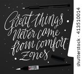 great things never came from... | Shutterstock .eps vector #413510014