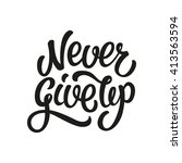 never give up lettering text  | Shutterstock .eps vector #413563594