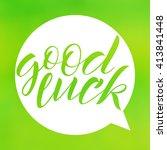 good luck. lettering on blurred ...   Shutterstock .eps vector #413841448