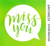 miss you. lettering on blurred... | Shutterstock .eps vector #413841469