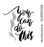 inspirational quote you can do... | Shutterstock .eps vector #413982328