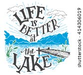 life is better at the lake.... | Shutterstock .eps vector #414306019