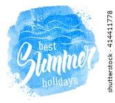 phrase best summer holidays.... | Shutterstock .eps vector #414411778