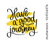 have a good journey. happily... | Shutterstock .eps vector #414516376