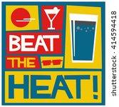 beat the heat  summer vector... | Shutterstock .eps vector #414594418