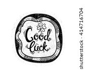 hand drawn good luck... | Shutterstock .eps vector #414716704