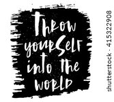 throw yourself into the world.... | Shutterstock .eps vector #415322908