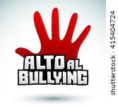 alto al bullying   stop... | Shutterstock .eps vector #415404724