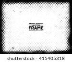 grunge halftone frame  ... | Shutterstock .eps vector #415405318
