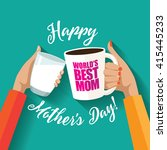 happy mother's day toasting... | Shutterstock .eps vector #415445233