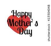 happy mother s day. vector... | Shutterstock .eps vector #415504048