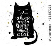 Stock vector a house is not a home without a cat hand drawn inspirational quote with a pet lettering design 415557238