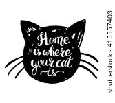 home is where your cat is. hand ... | Shutterstock .eps vector #415557403