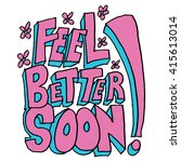 an image of a feel better soon... | Shutterstock .eps vector #415613014