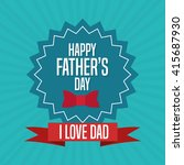 fathers day concept.... | Shutterstock .eps vector #415687930