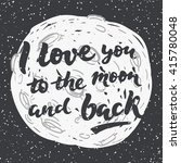 i love you to the moon and back ... | Shutterstock .eps vector #415780048